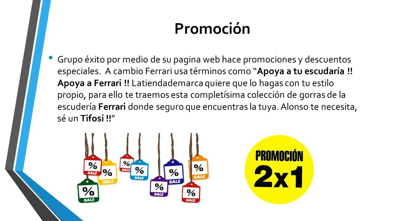 Promoción Grupo éxito por medio de su pagina web hace promociones y descuentos especiales. A cambio Ferrari usa términos como Apoya a tu escudaría !!