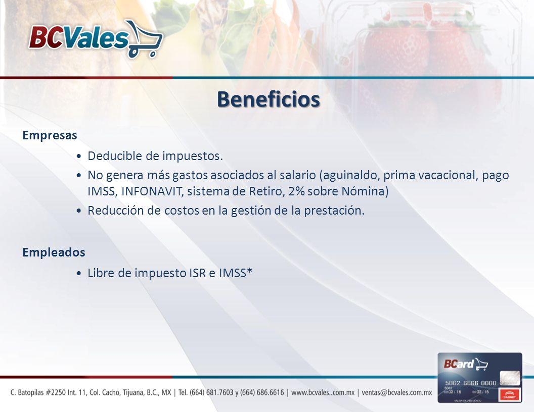Empresas Deducible de impuestos. No genera más gastos asociados al salario (aguinaldo, prima vacacional, pago IMSS, INFONAVIT, sistema de Retiro, 2% s
