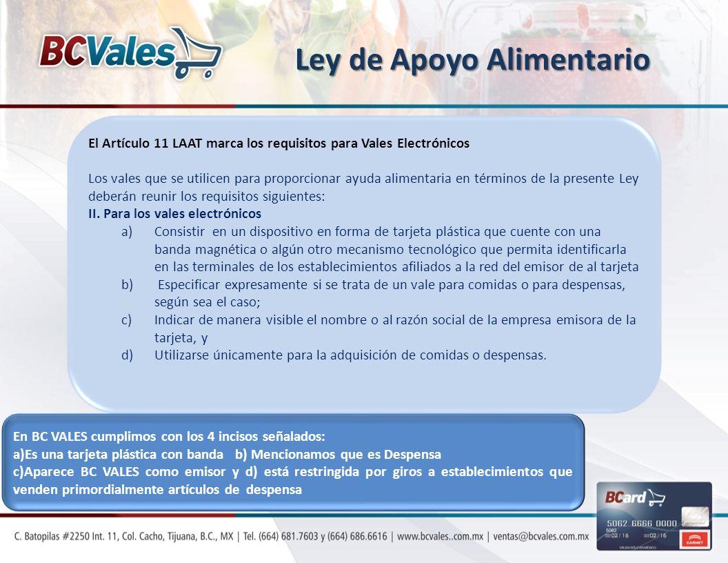 El Artículo 11 LAAT marca los requisitos para Vales Electrónicos Los vales que se utilicen para proporcionar ayuda alimentaria en términos de la prese