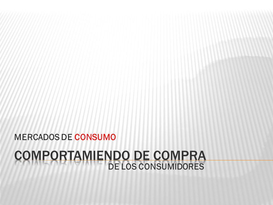 MERCADOS DE CONSUMO DE LOS CONSUMIDORES