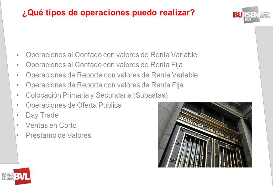 ¿Qué tipos de operaciones puedo realizar? Operaciones al Contado con valores de Renta Variable Operaciones al Contado con valores de Renta Fija Operac