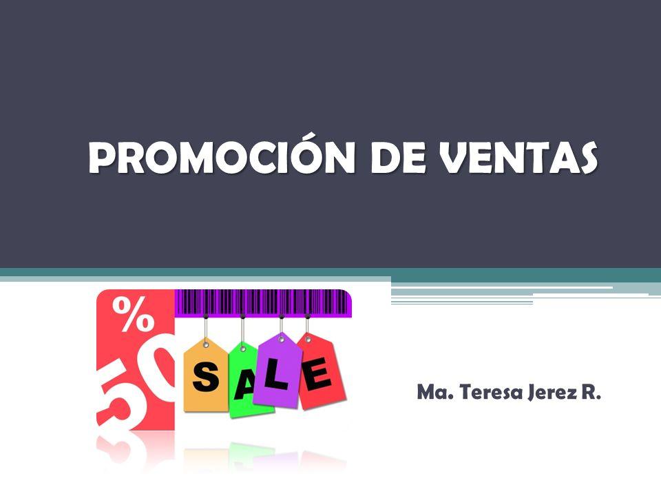PROMOCIÓN DE VENTAS Ma. Teresa Jerez R.