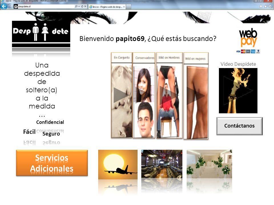 Video Despídete Contáctanos Una despedida de soltero(a) a la medida … Bienvenido papito69, ¿Qué estás buscando