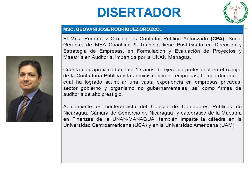 DISERTADOR MSC. GEOVANI JOSE RODRIGUEZ OROZCO., El Mcs. Rodríguez Orozco, es Contador Público Autorizado (CPA), Socio Gerente, de MBA Coaching & Train