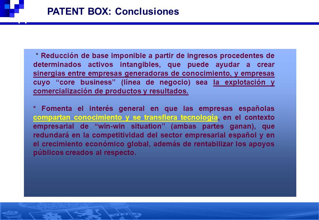 44 PATENT BOX: Conclusiones * Reducción de base imponible a partir de ingresos procedentes de determinados activos intangibles, que puede ayudar a cre