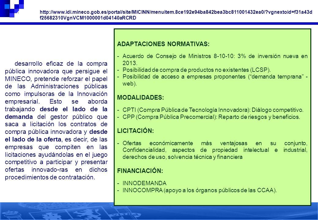4. COMPRA PÚBLICA INNOVADORA 49 El desarrollo eficaz de la compra pública innovadora que persigue el MINECO, pretende reforzar el papel de las Adminis