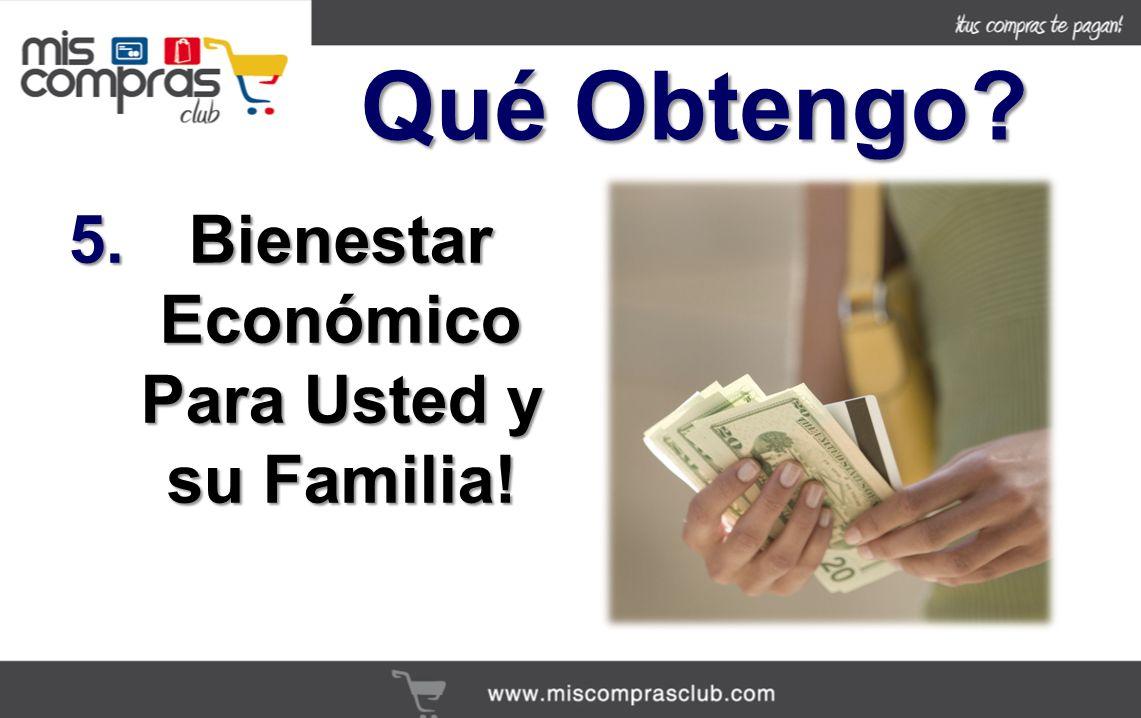 5.Bienestar Económico Para Usted y su Familia! Qué Obtengo?