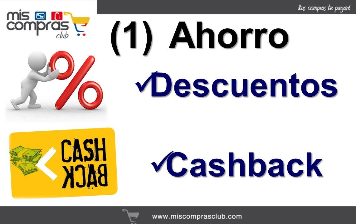 (1)Ahorro Descuentos Descuentos Cashback Cashback