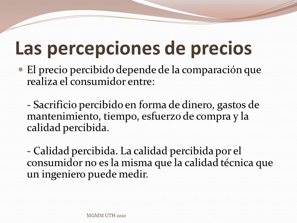 Las percepciones de precios El precio percibido depende de la comparación que realiza el consumidor entre: - Sacrificio percibido en forma de dinero,
