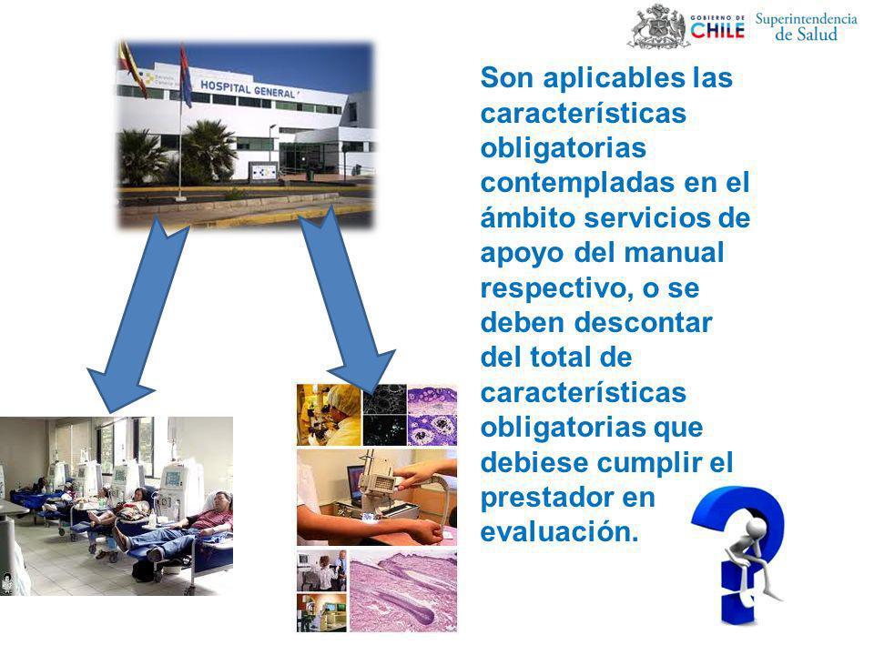 Son aplicables las características obligatorias contempladas en el ámbito servicios de apoyo del manual respectivo, o se deben descontar del total de