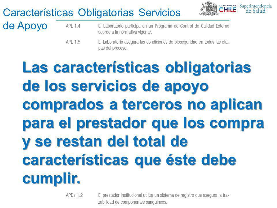 Características Obligatorias Servicios de Apoyo Las características obligatorias de los servicios de apoyo comprados a terceros no aplican para el pre