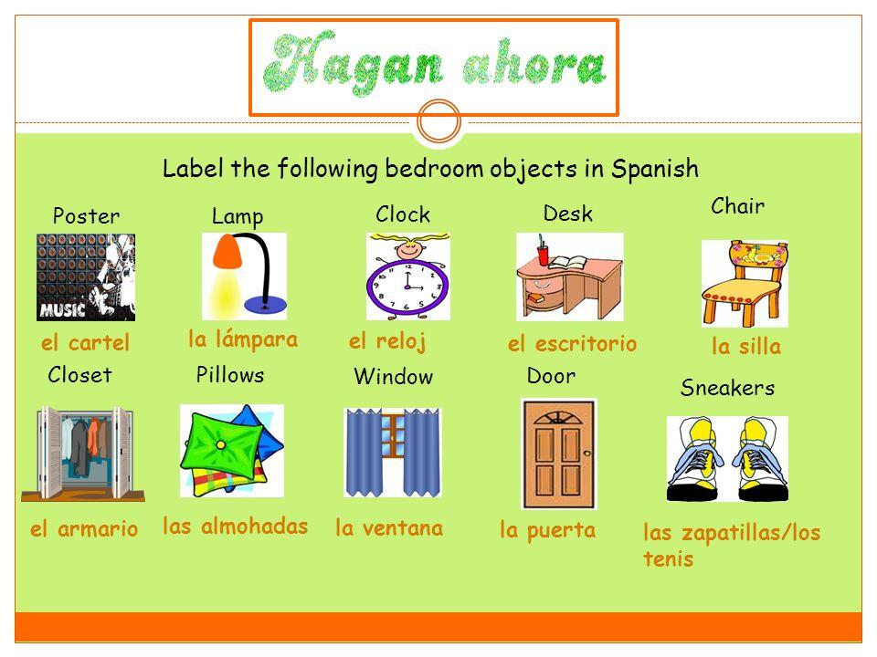 Label the following bedroom objects in Spanish PosterLamp Clock Desk Chair Closet Pillows Window Door Sneakers el cartel la lámpara el reloj el escrit