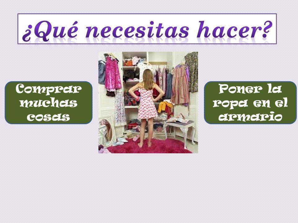 Comprar muchas cosas Poner la ropa en el armario