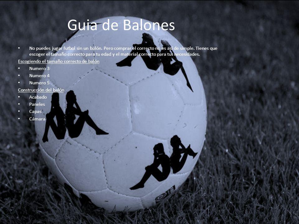 Escogiendo el tamaño correcto de balón El primer paso para comprar un balón es saber el tamaño ideal para jugar de acuerdo a tu edad.