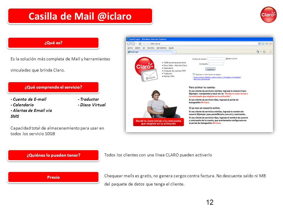 Capacidad total de almacenamiento para usar en todos los servicio 10GB Casilla de Mail @iclaro ¿Quiénes lo pueden tener.