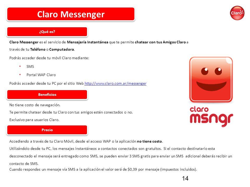 Claro Messenger es el servicio de Mensajería Instantánea que te permite chatear con tus Amigos Claro a través de tu Teléfono o Computadora.