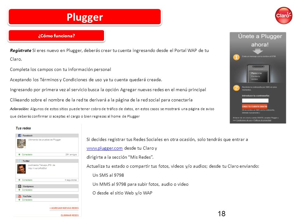 Regístrate Si eres nuevo en Plugger, deberás crear tu cuenta ingresando desde el Portal WAP de tu Claro.