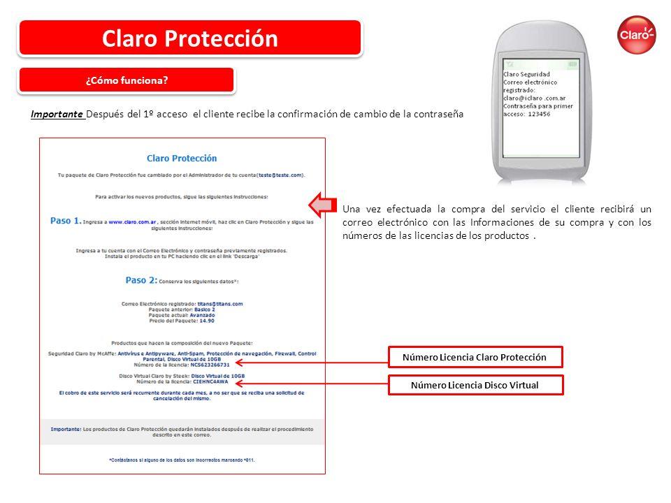 Importante Después del 1º acceso el cliente recibe la confirmación de cambio de la contraseña Claro Protección ¿Cómo funciona.