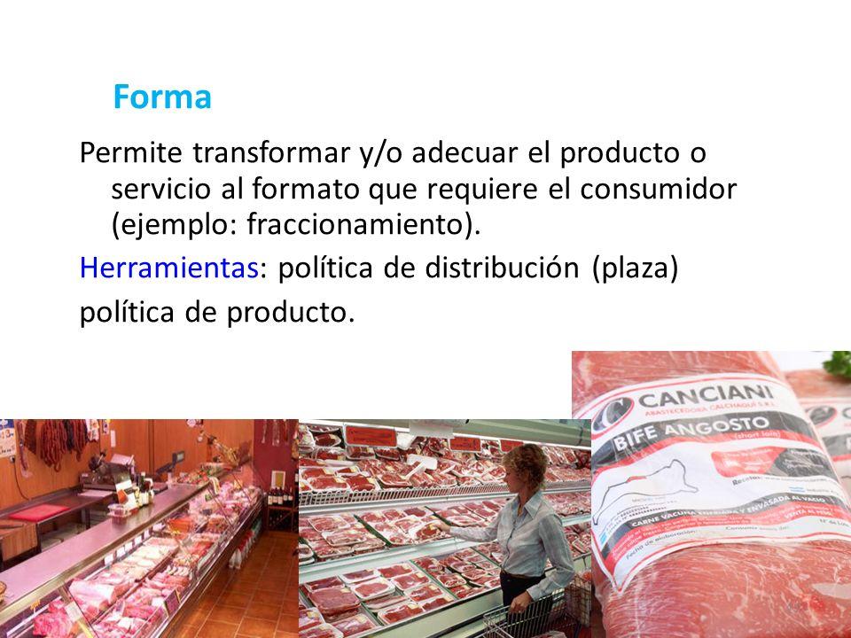 17 Forma Permite transformar y/o adecuar el producto o servicio al formato que requiere el consumidor (ejemplo: fraccionamiento). Herramientas: políti