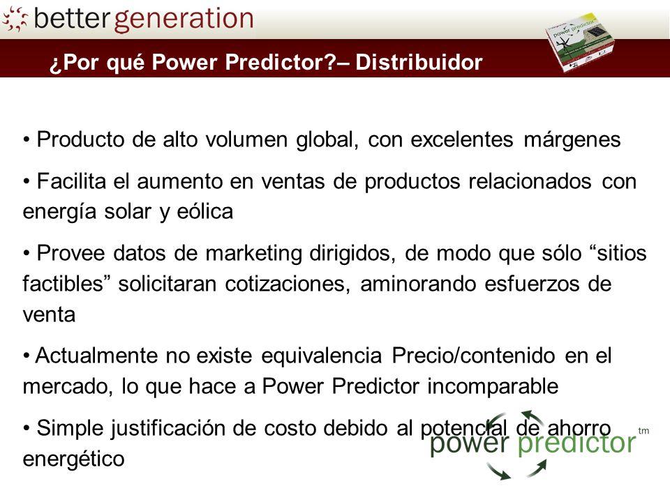 ¿Por qué Power Predictor?– Distribuidor Producto de alto volumen global, con excelentes márgenes Facilita el aumento en ventas de productos relacionad