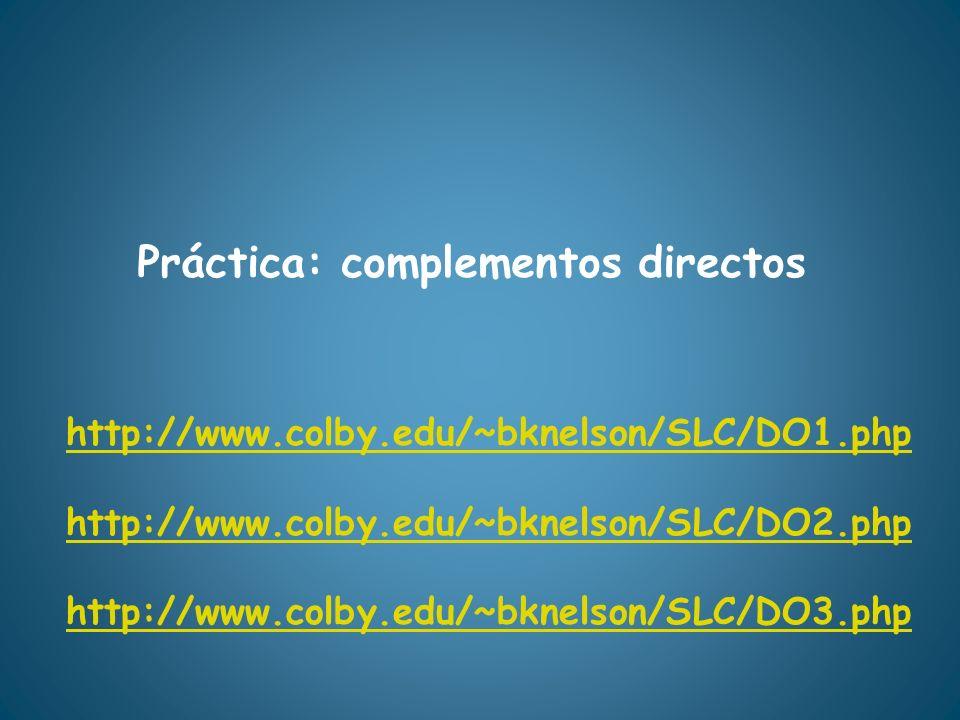 http://www.colby.edu/~bknelson/SLC/DO1.php http://www.colby.edu/~bknelson/SLC/DO2.php http://www.colby.edu/~bknelson/SLC/DO3.php Práctica: complemento