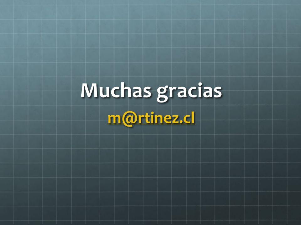 Muchas gracias m@rtinez.cl