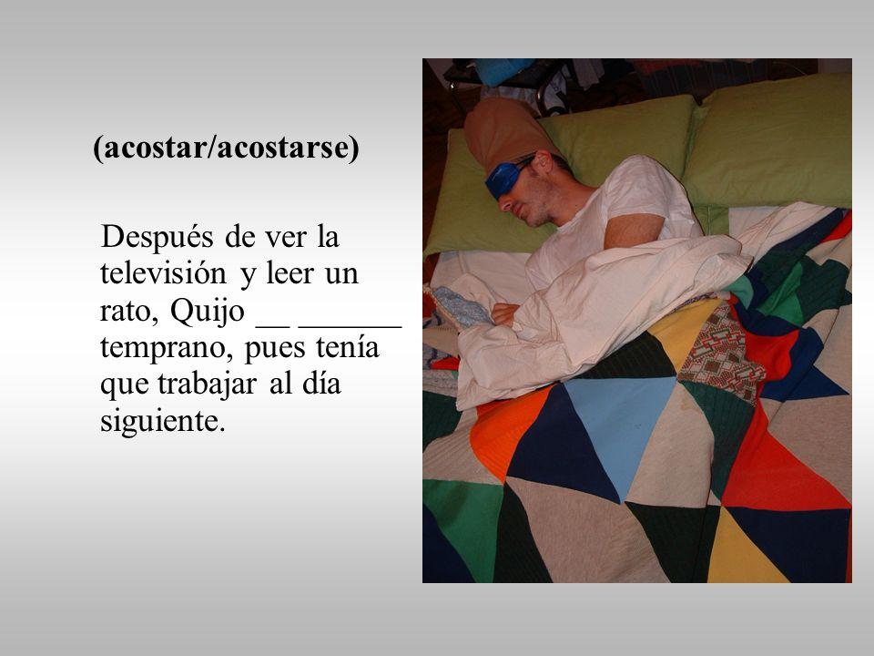 (ver la televisión) Una vez terminadas las tareas domésticas, Quijo _______ su serie de televisión favorita.