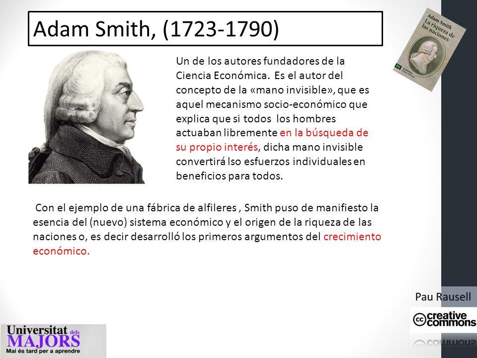 Adam Smith, (1723-1790) Un de los autores fundadores de la Ciencia Económica.