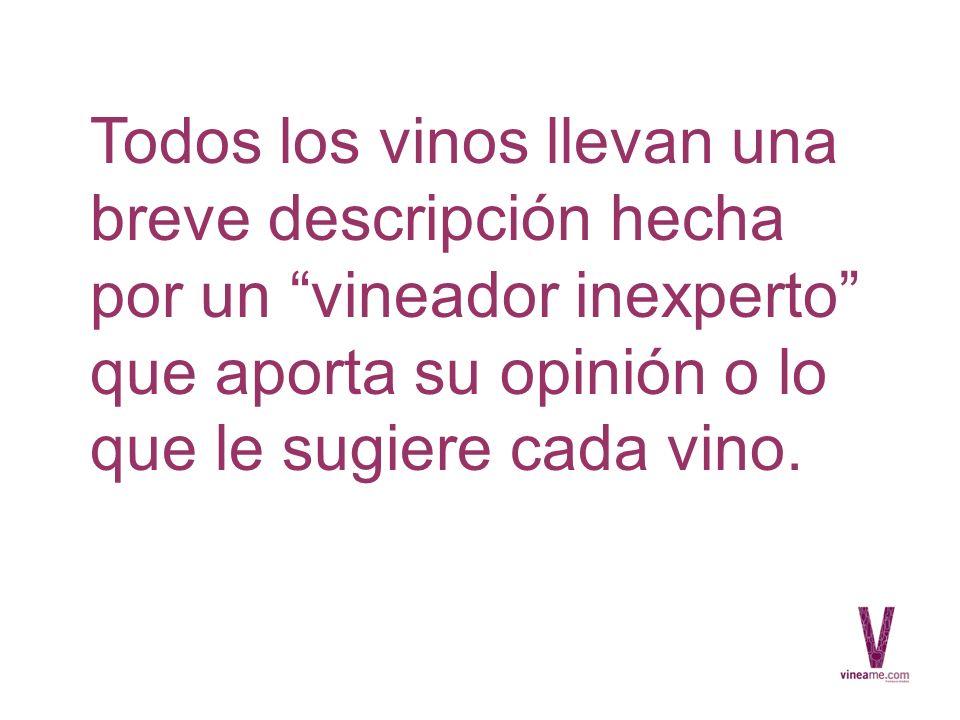 Todos los vinos llevan una breve descripción hecha por un vineador inexperto que aporta su opinión o lo que le sugiere cada vino.