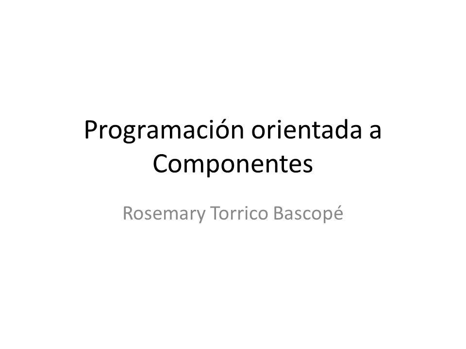…Los componentes son inevitables Si no se encuentran los componentes requeridos disponibles, se provoca la reinvención de soluciones.