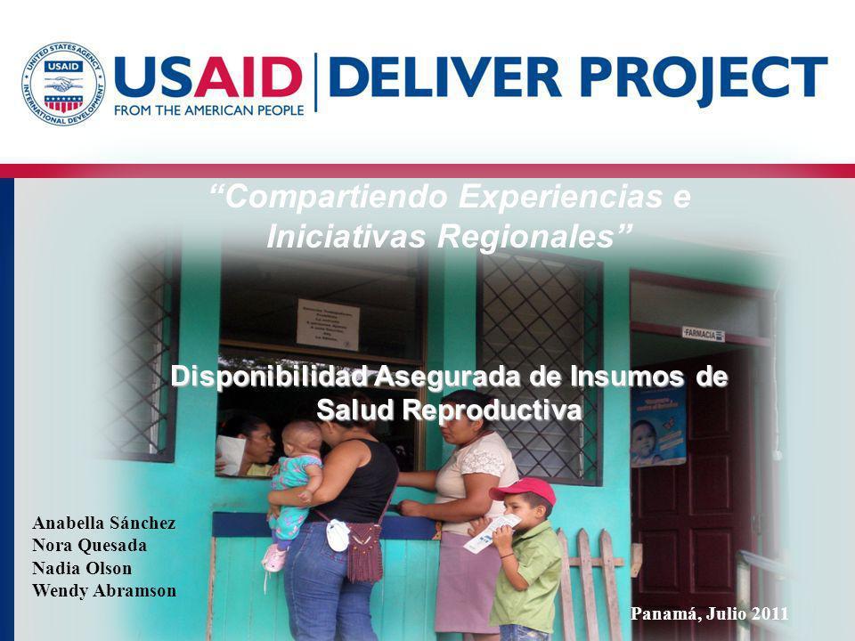 Disponibilidad Asegurada de Insumos de Salud Reproductiva Compartiendo Experiencias e Iniciativas Regionales Disponibilidad Asegurada de Insumos de Sa