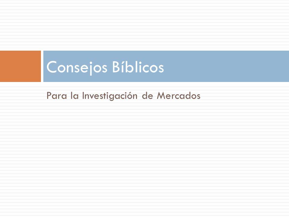Para la Investigación de Mercados Consejos Bíblicos