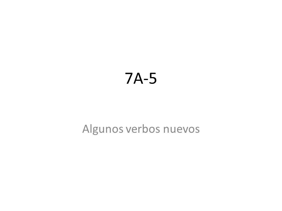 7A-5 Algunos verbos nuevos
