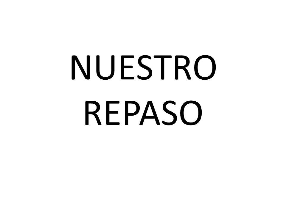 NUESTRO REPASO
