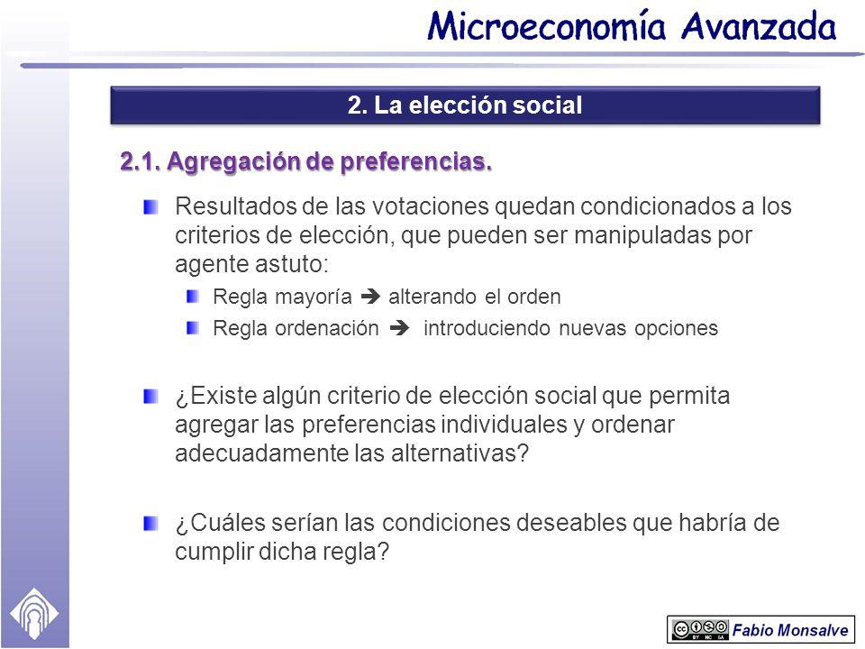 2. La elección social 2.1. Agregación de preferencias. Resultados de las votaciones quedan condicionados a los criterios de elección, que pueden ser m