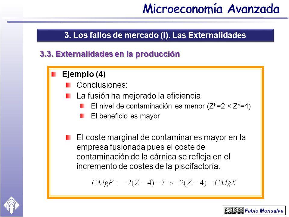 3. Los fallos de mercado (I). Las Externalidades 3.3. Externalidades en la producción Ejemplo (4) Conclusiones: La fusión ha mejorado la eficiencia El