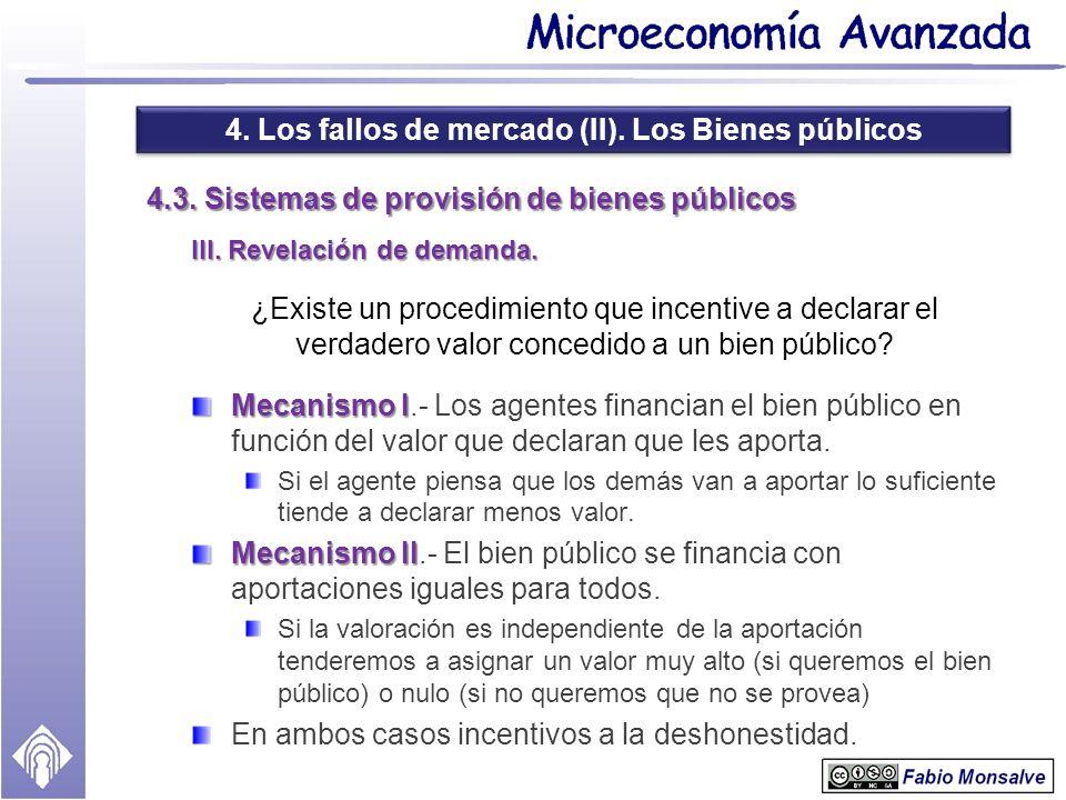 4. Los fallos de mercado (II). Los Bienes públicos 4.3. Sistemas de provisión de bienes públicos III. Revelación de demanda. ¿Existe un procedimiento