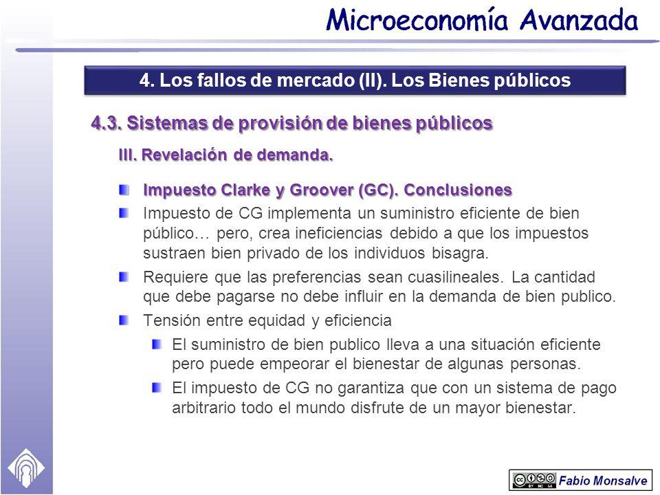 4. Los fallos de mercado (II). Los Bienes públicos 4.3. Sistemas de provisión de bienes públicos III. Revelación de demanda. Impuesto Clarke y Groover