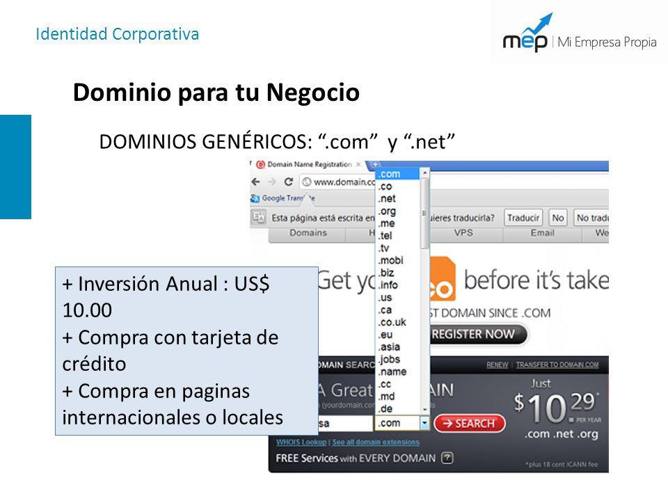 Identidad Corporativa Dominio para tu Negocio DOMINIOS GENÉRICOS:.com y.net + Inversión Anual : US$ 10.00 + Compra con tarjeta de crédito + Compra en paginas internacionales o locales