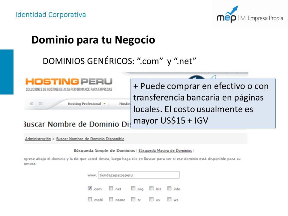 Identidad Corporativa Dominio para tu Negocio DOMINIOS GENÉRICOS:.com y.net + Puede comprar en efectivo o con transferencia bancaria en páginas locale