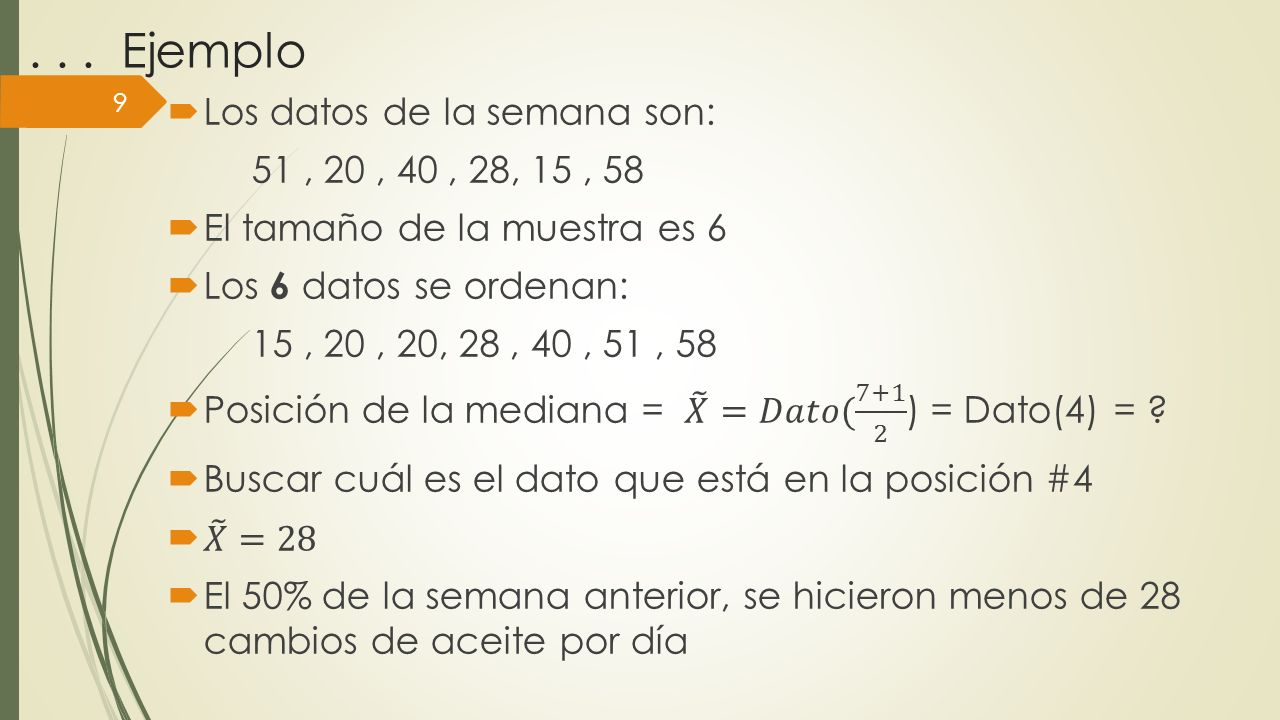 Excepción a la fórmula Si la muestra es par, la ubicación son los dos que se encuentran en el medio y el resultado es el promedio de los dos datos.