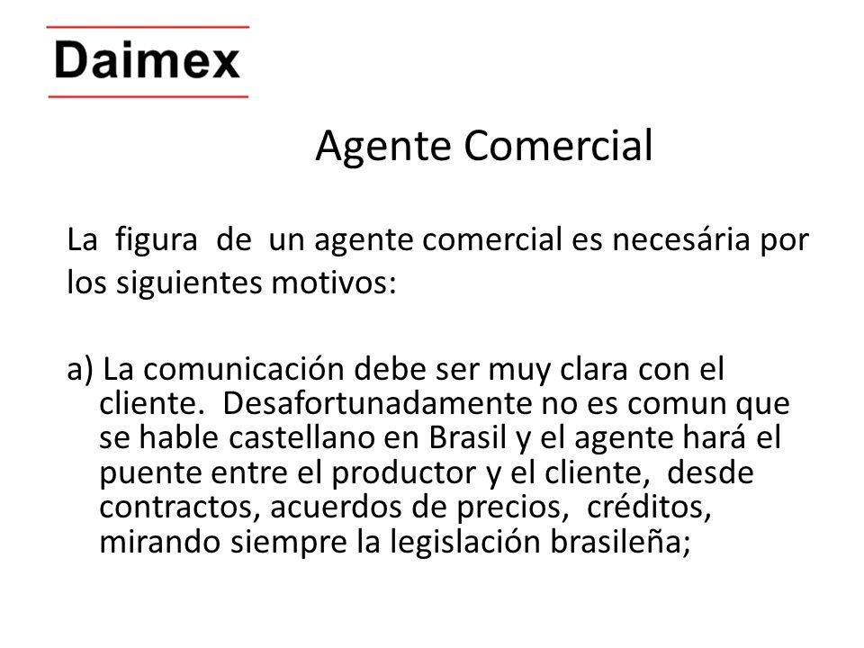 Agente Comercial La figura de un agente comercial es necesária por los siguientes motivos: a) La comunicación debe ser muy clara con el cliente. Desaf