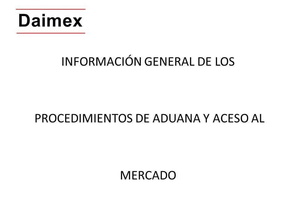 INFORMACIÓN GENERAL DE LOS PROCEDIMIENTOS DE ADUANA Y ACESO AL MERCADO
