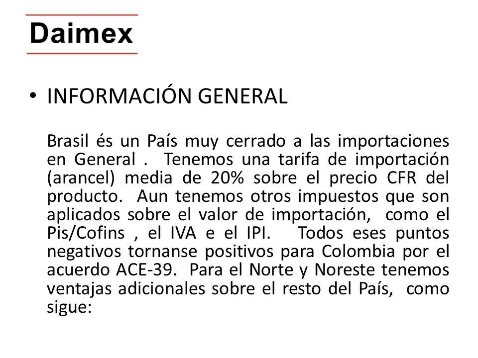INFORMACIÓN GENERAL Brasil és un País muy cerrado a las importaciones en General. Tenemos una tarifa de importación (arancel) media de 20% sobre el pr