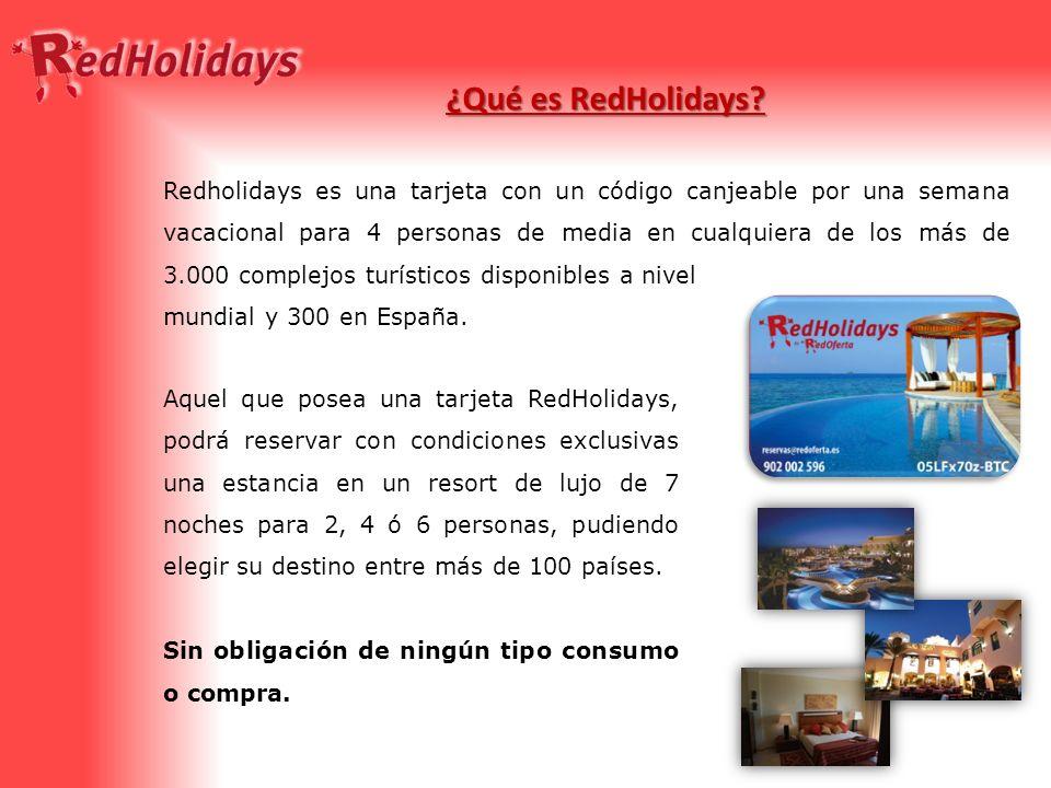 ¿Qué es RedHolidays? Redholidays es una tarjeta con un código canjeable por una semana vacacional para 4 personas de media en cualquiera de los más de