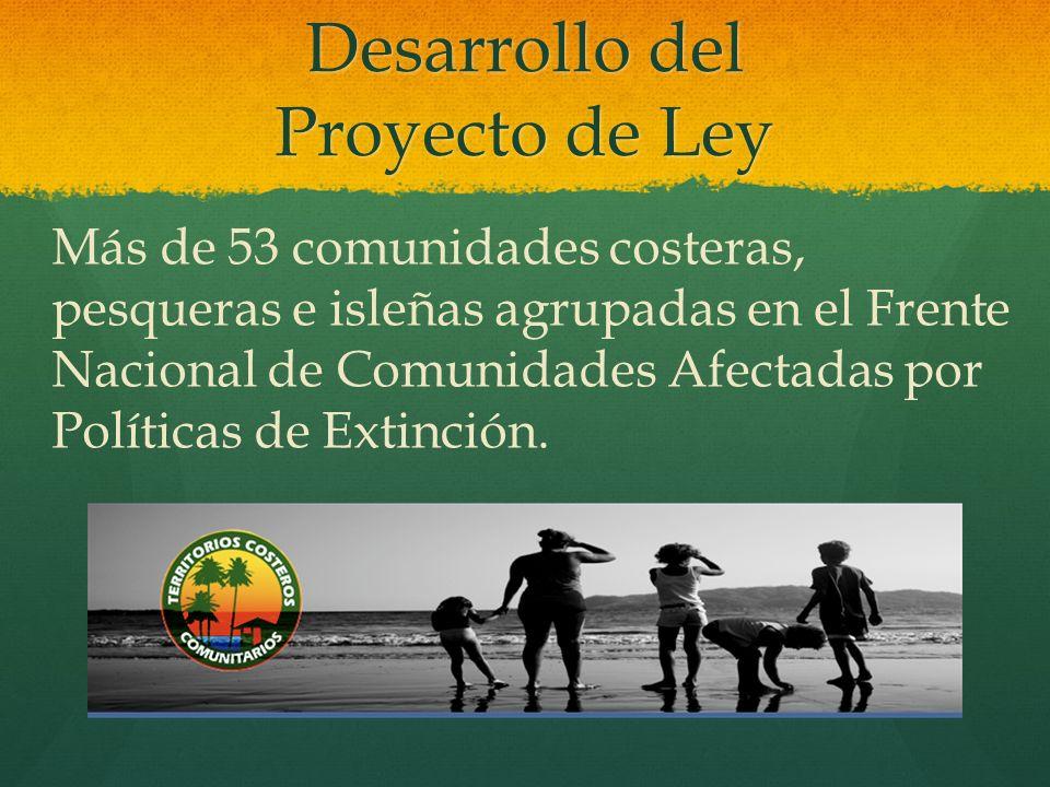 Desarrollo del Proyecto de Ley Más de 53 comunidades costeras, pesqueras e isleñas agrupadas en el Frente Nacional de Comunidades Afectadas por Políti