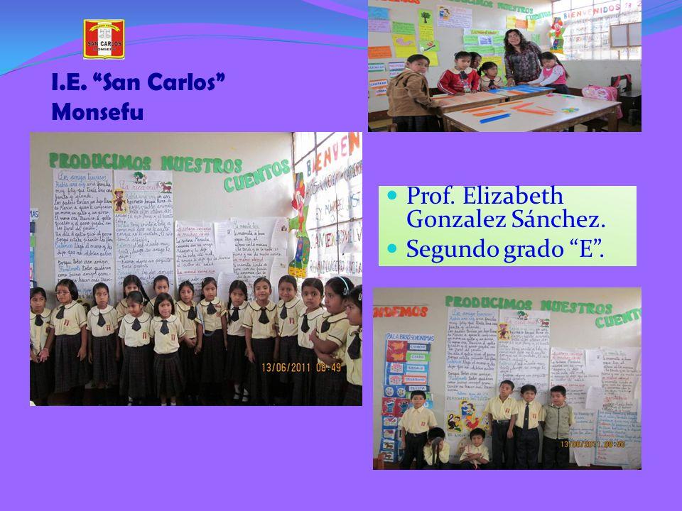 I.E. San Carlos Monsefu Prof. Elizabeth Gonzalez Sánchez. Segundo grado E.