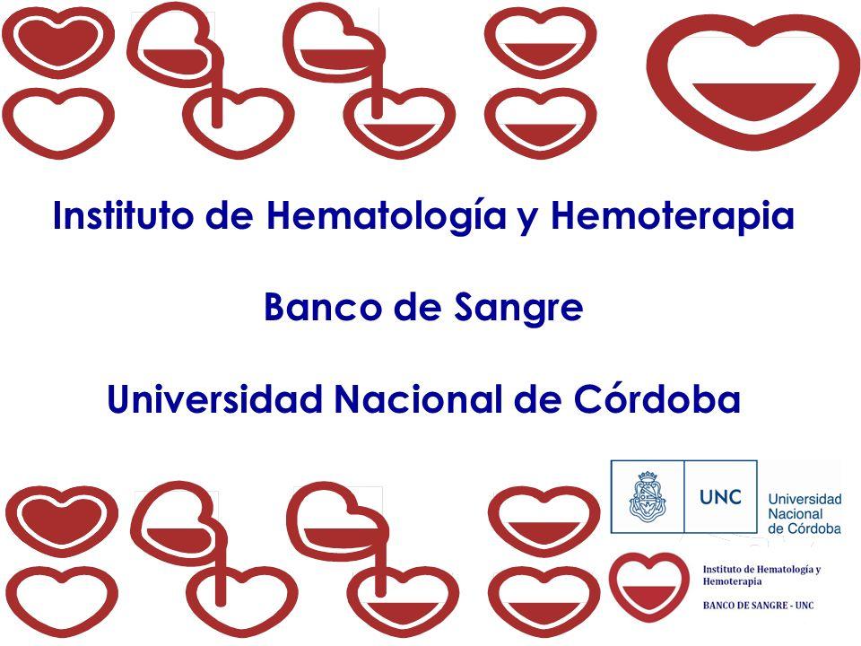 Instituto de Hematología y Hemoterapia Banco de Sangre Universidad Nacional de Córdoba
