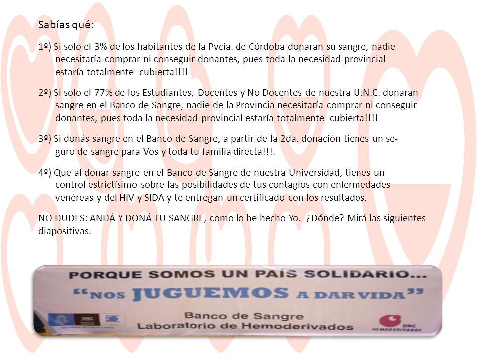 Sabías qué: 1º) Si solo el 3% de los habitantes de la Pvcia. de Córdoba donaran su sangre, nadie necesitaría comprar ni conseguir donantes, pues toda