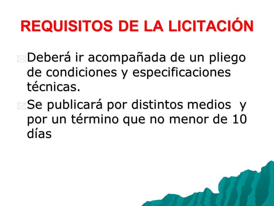 REQUISITOS DE LA LICITACIÓN Deberá ir acompañada de un pliego de condiciones y especificaciones técnicas.